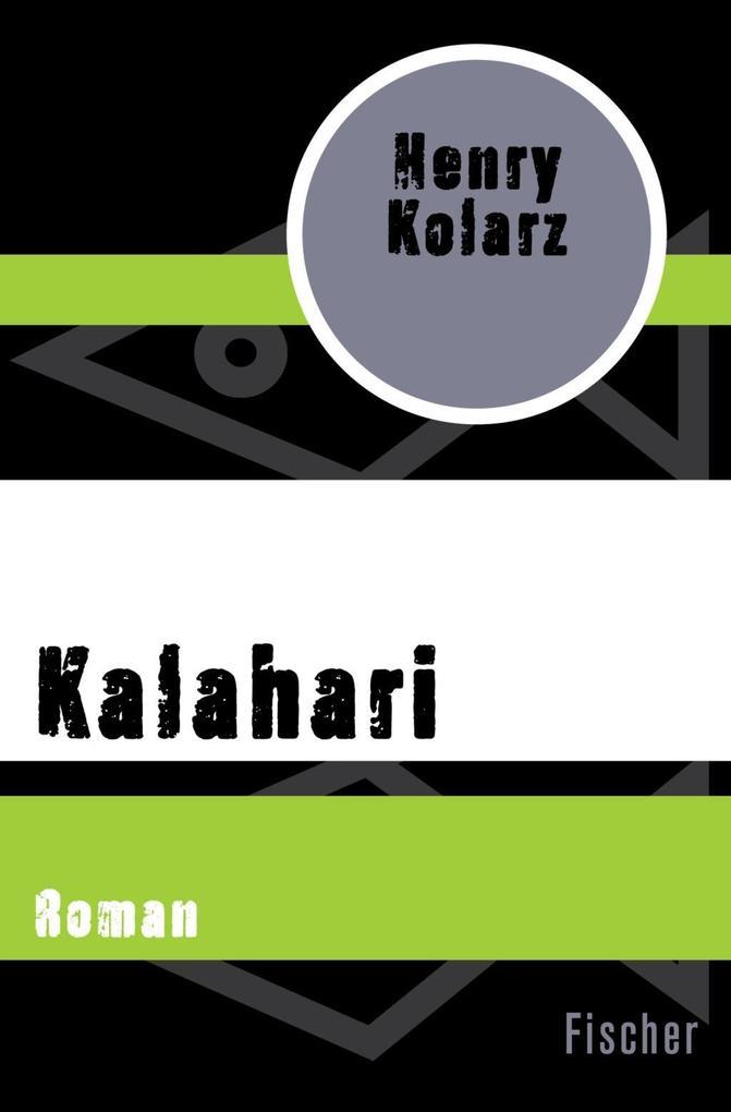 Kalahari als Taschenbuch von Henry Kolarz
