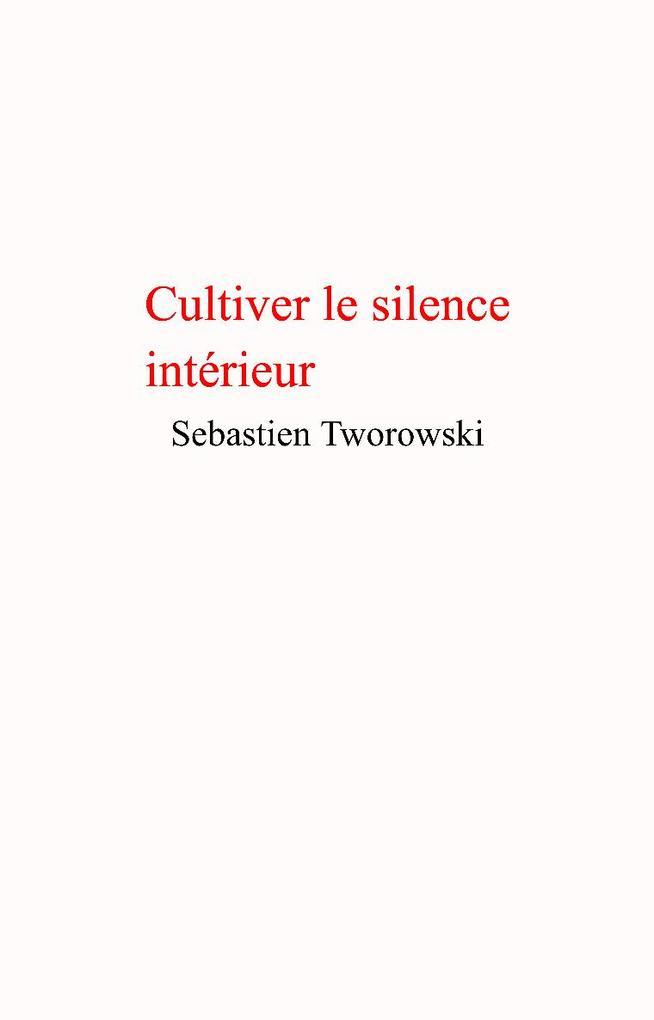 9791026212140 - Cultiver le silence intérieur als eBook von Sebastien Tworowski - Livre