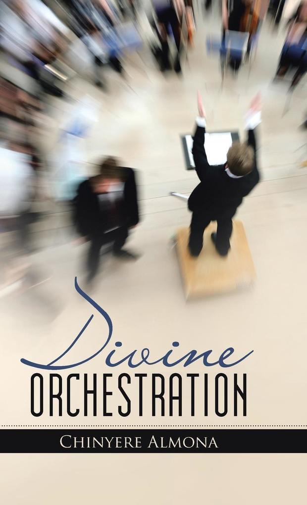 Divine Orchestration als Buch von Chinyere Almona