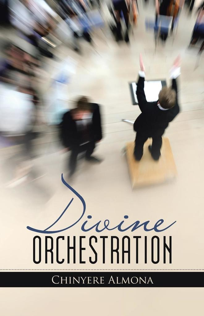 Divine Orchestration als Taschenbuch von Chinyere Almona