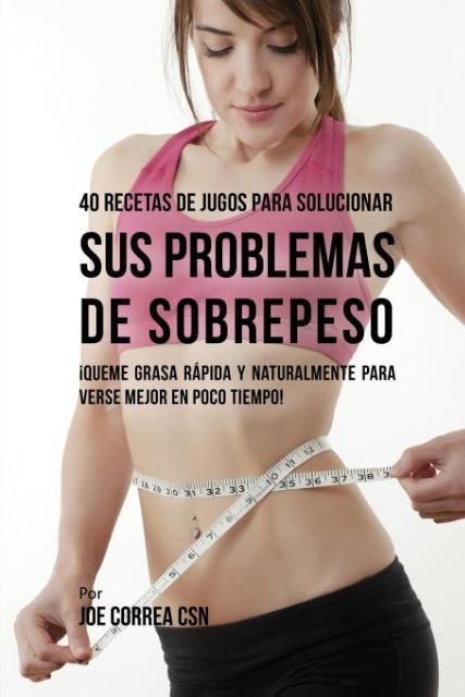 40 Recetas de Jugos Para Solucionar Sus Problem...