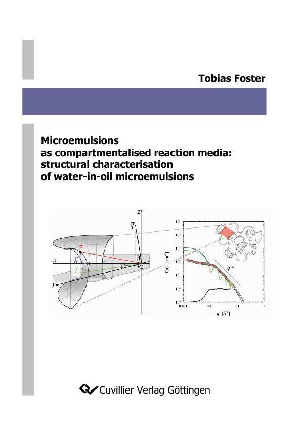 Microemulsions as compartmentalised reaction media: structural characterisation of water-in-oil microemulsions als eBook von