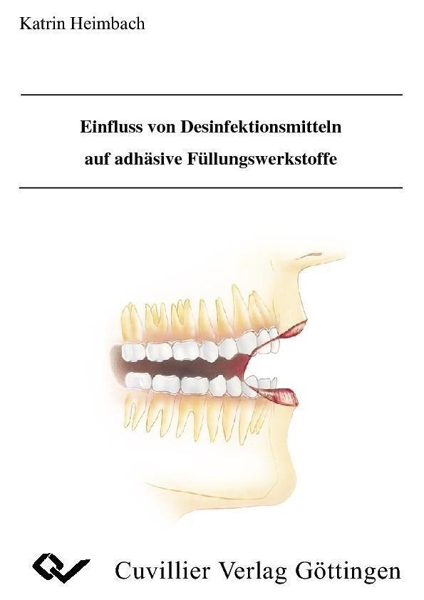 Einfluss von Desinfektionsmitteln auf adhäsive Füllungswerkstoffe als eBook von