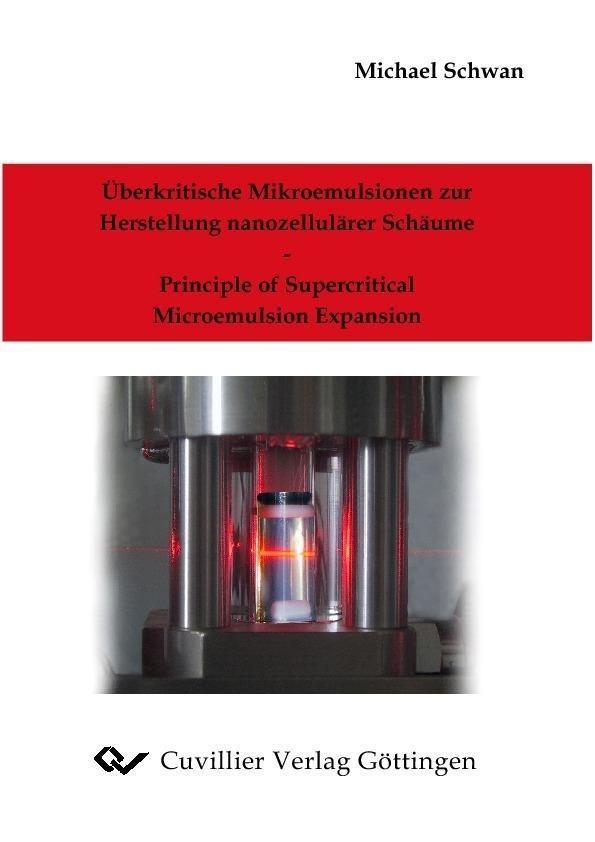 Überkritische Mikroemulsion zur Herstellung nanozellulärer Schäume - Principle of Supercritical Microemulsion Expansion als eBook von