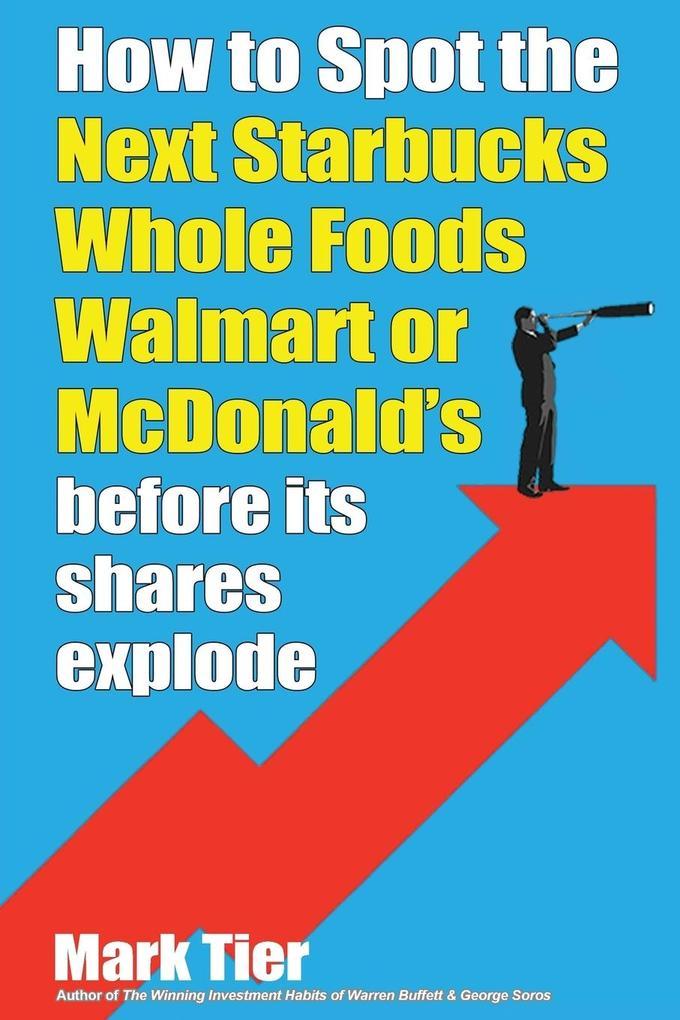 9789887802648 - How to Spot the Next Starbucks, Whole Foods, Walmart, or McDonald´s als Taschenbuch von Mark Tier - Book