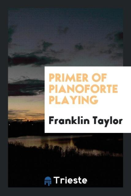 Primer of Pianoforte Playing als Taschenbuch vo...