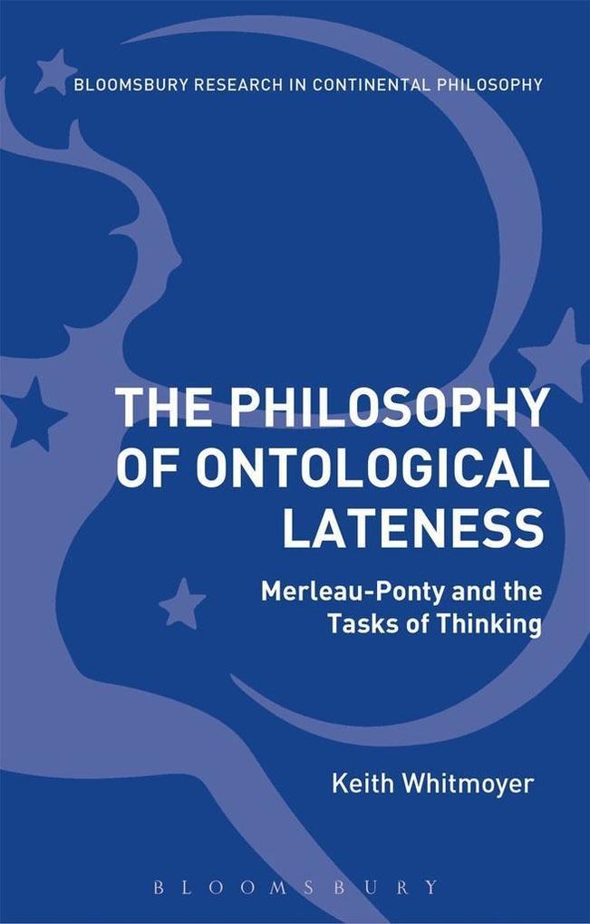 Philosophy of Ontological Lateness als eBook von Keith Whitmoyer bei eBook.de - Bücher