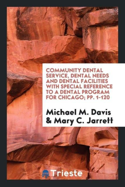 Community Dental Service, Dental Needs and Dent...