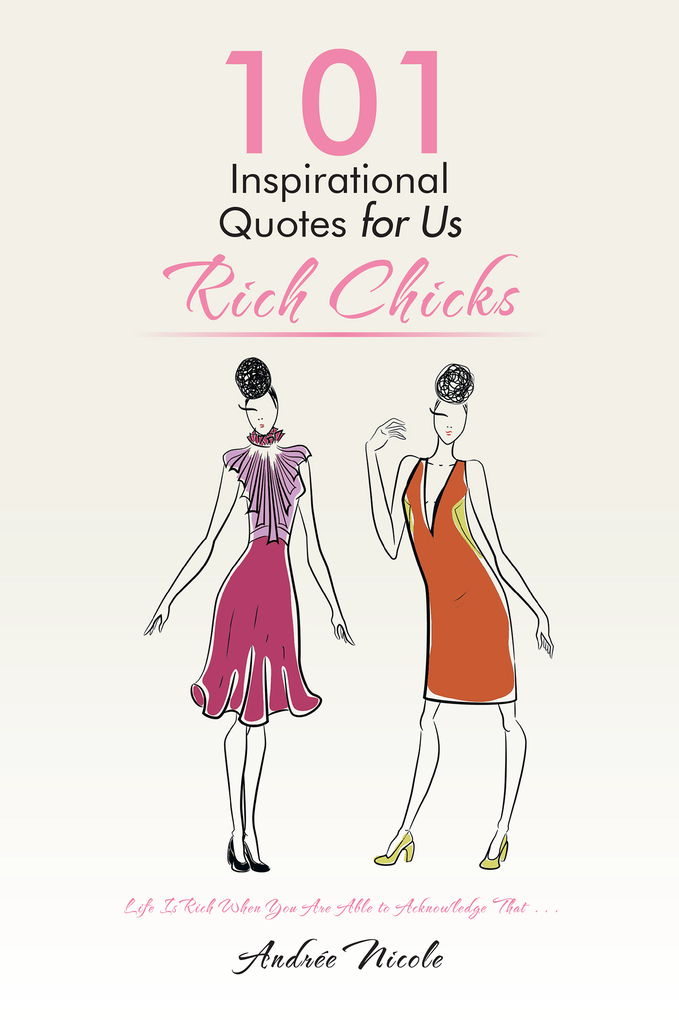 101 Inspirational Quotes for Us Rich Chicks als eBook von Andrée Nicole