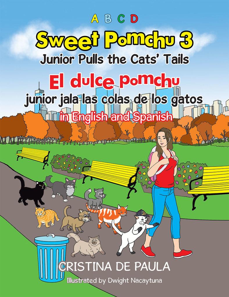 Sweet Pomchu Junior Pulls the Cats´ Tails 3 als eBook von Cristina De Paula
