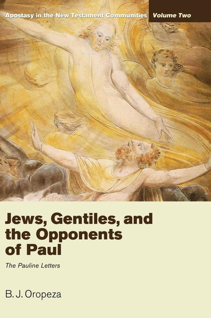 Jews, Gentiles, and the Opponents of Paul als B...