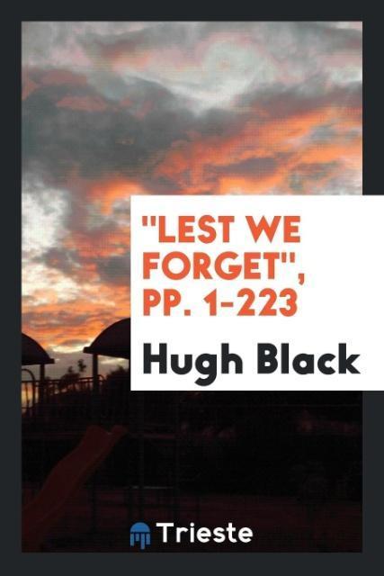 Lest We Forget, pp. 1-223 als Taschenbuch von Hugh Black