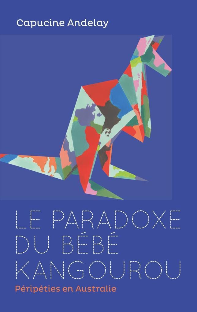 Le paradoxe du bébé kangourou als eBook von Capucine Andelay