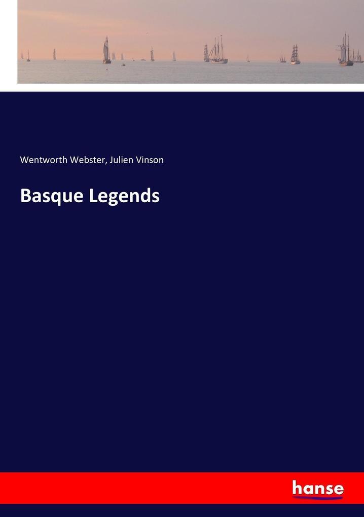 Basque Legends als Buch von Wentworth Webster, Julien Vinson