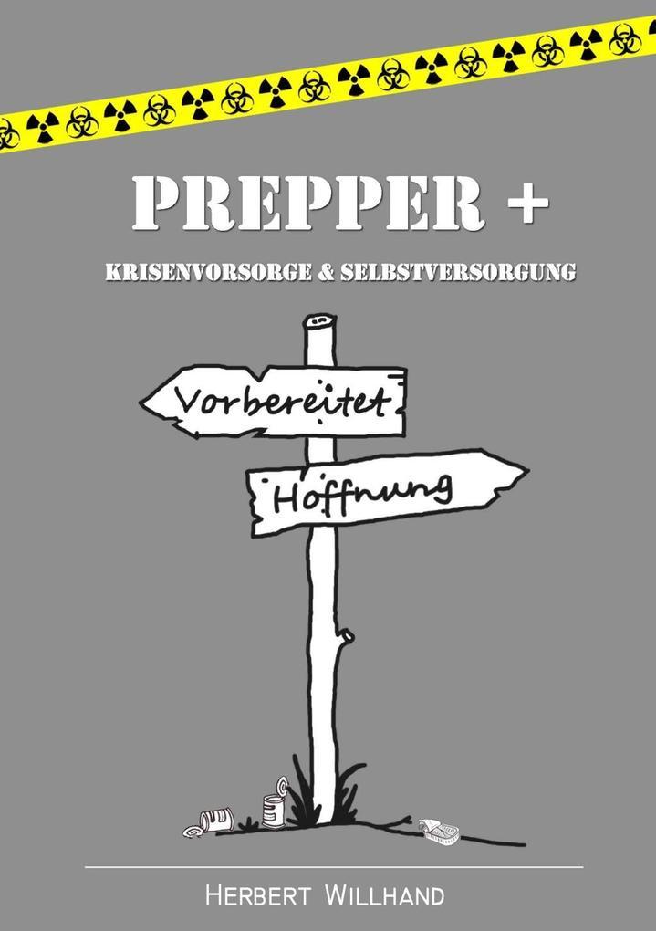 Prepper + als eBook von Herbert Willhand