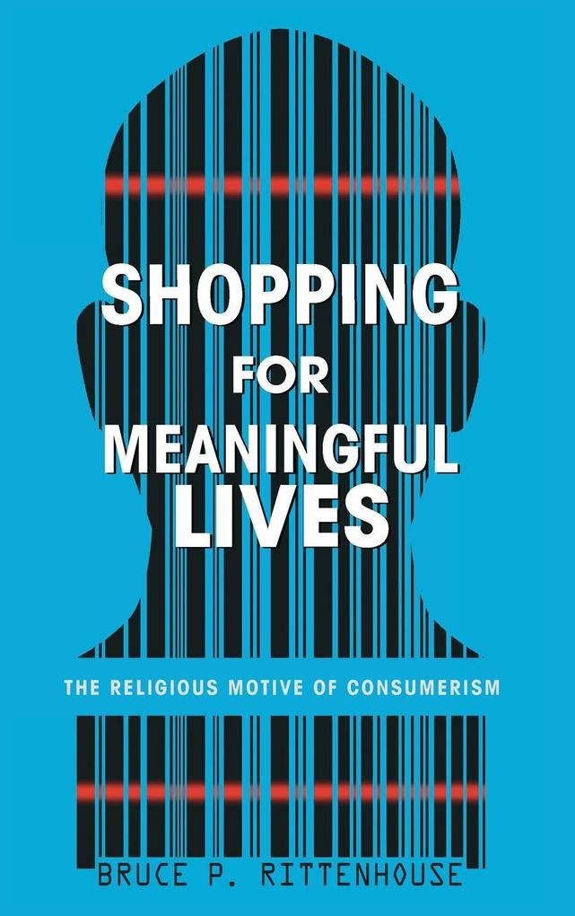 Shopping for Meaningful Lives als Buch von Bruc...