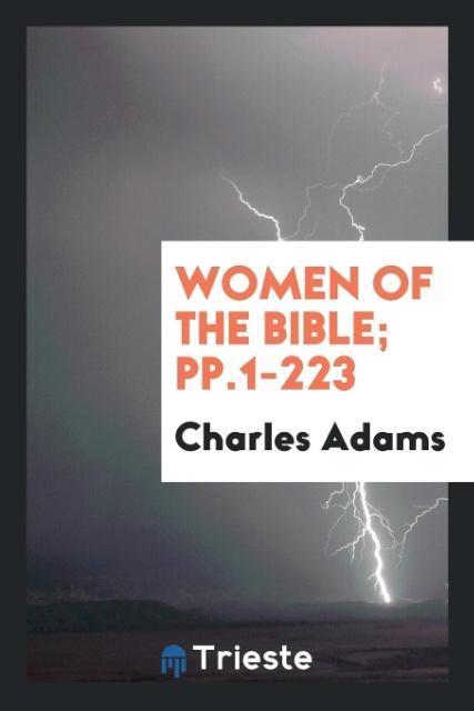 Women of the Bible; pp.1-223 als Taschenbuch von Charles Adams