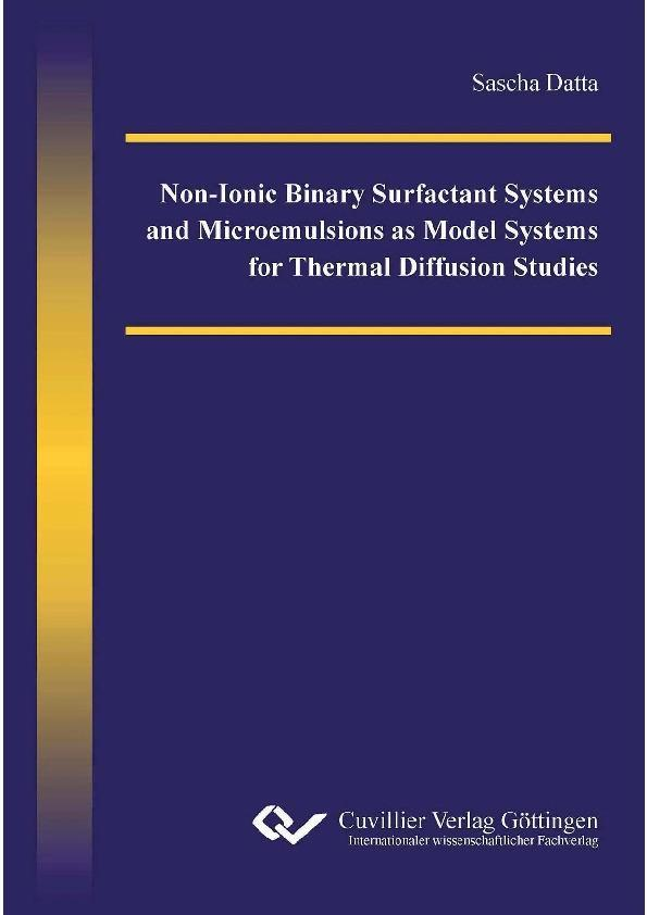 Non-Ionic Binary Surfactant Systems and Microemulsions as Model Systems for Thermal Diffusion Studies als eBook von