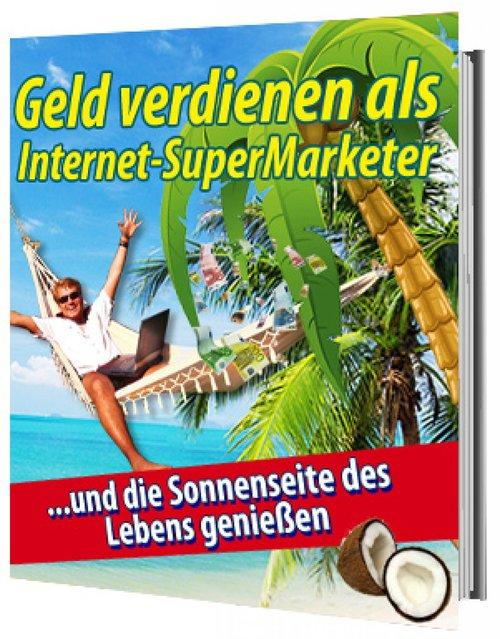 Geld verdienen als Internet Supermarketer als e...