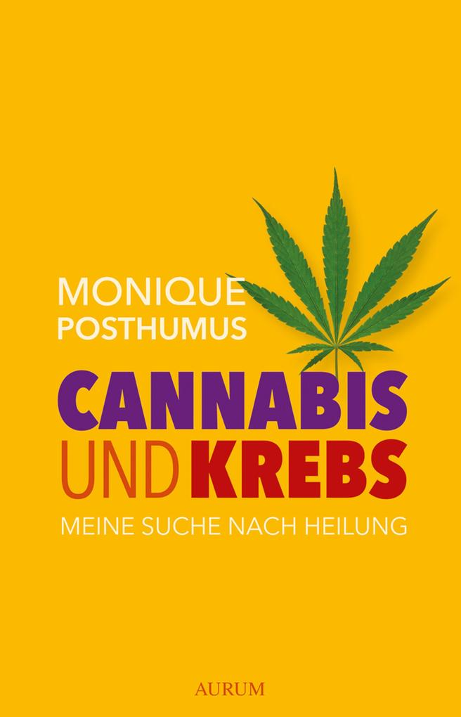 Cannabis und Krebs als eBook von Monique Posthumus