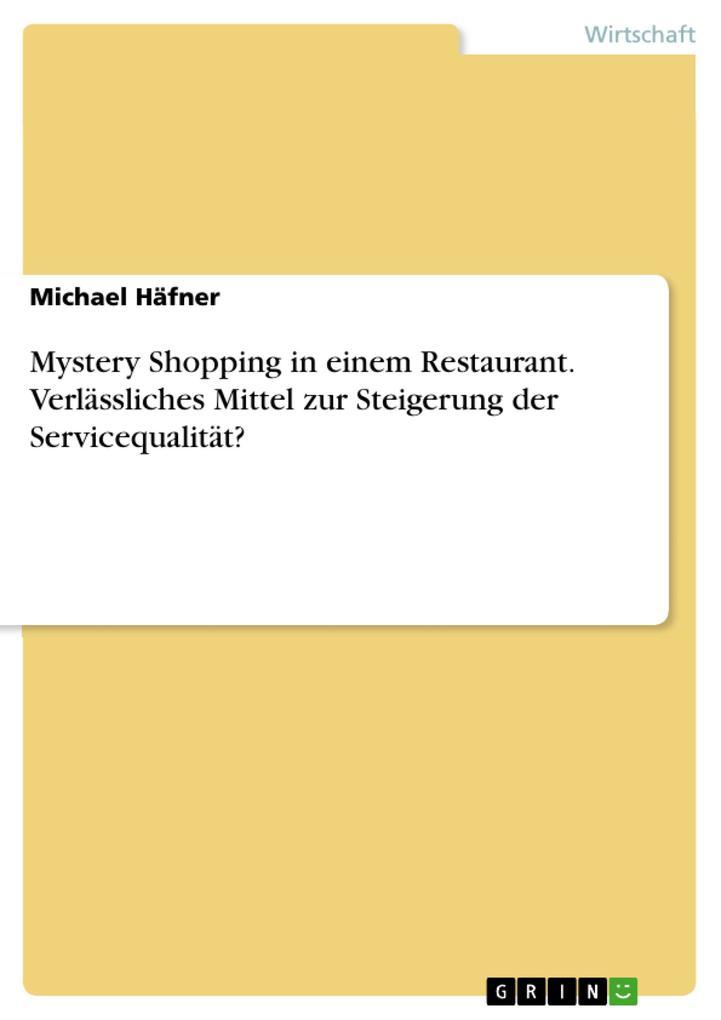 Mystery Shopping in einem Restaurant. Verlässli...