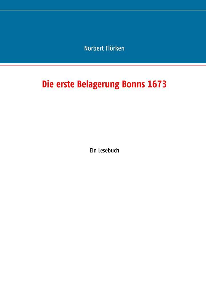 Die erste Belagerung Bonns 1673 als Buch von No...
