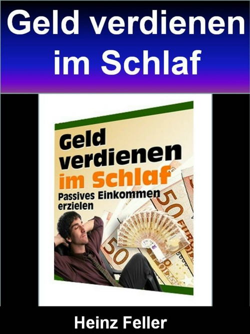 Geld verdienen im Schlaf als eBook von Heinz Fe...