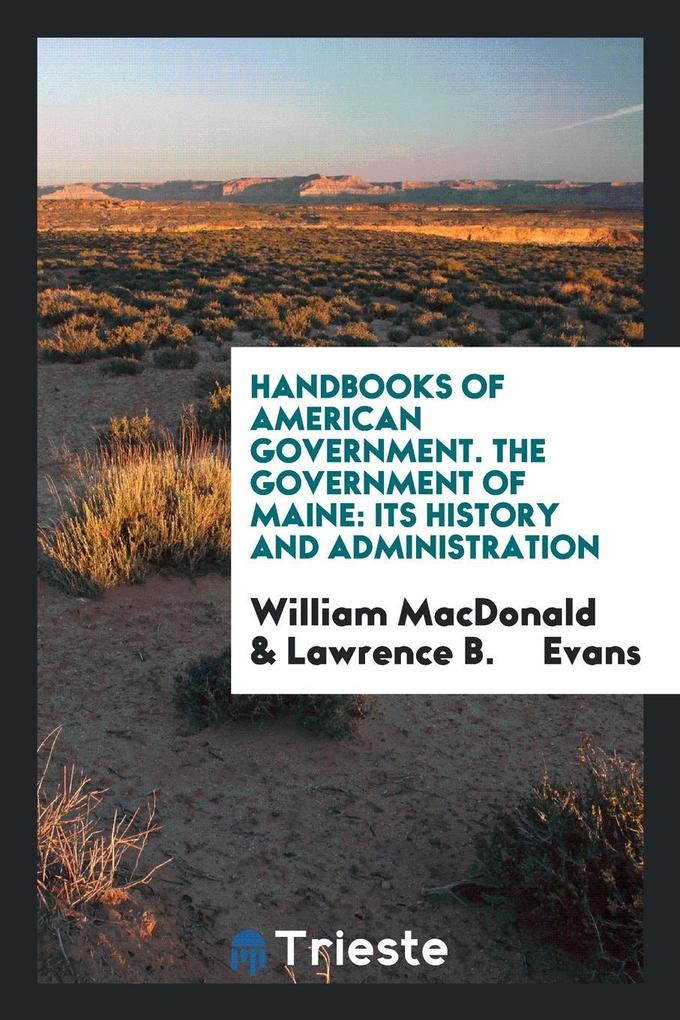 Handbooks of American Government. The Government of Maine als Tas bei eBook.de - Hörbücher
