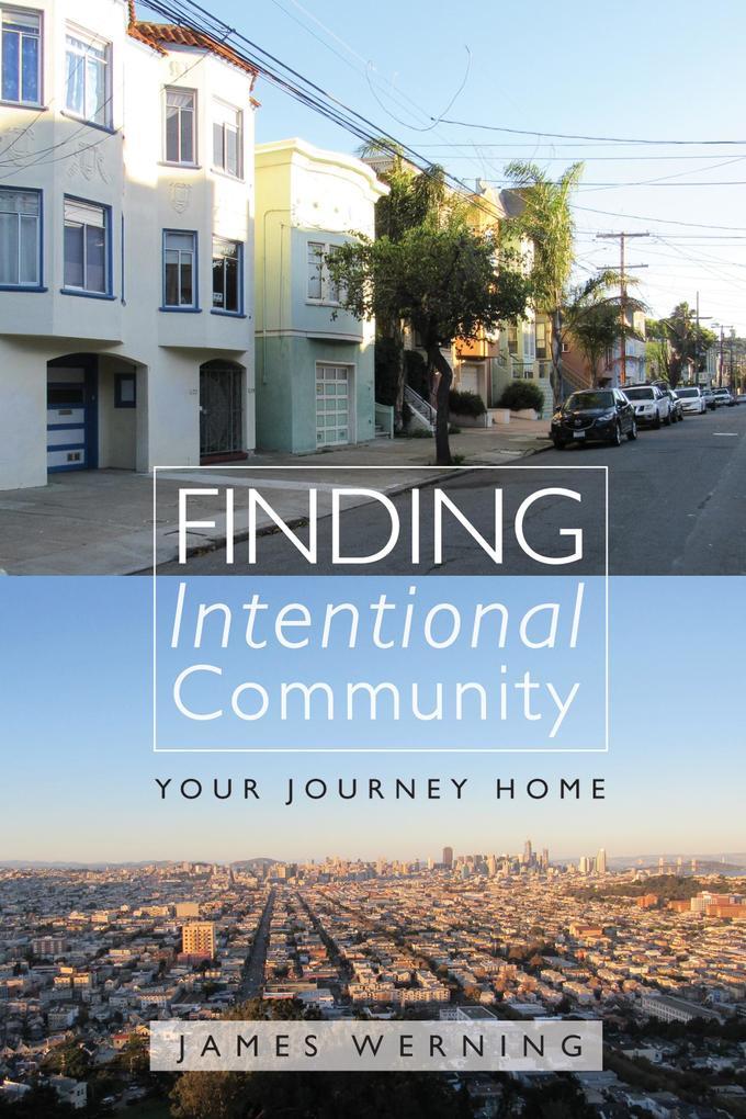 Finding Intentional Community als eBook von Jam...