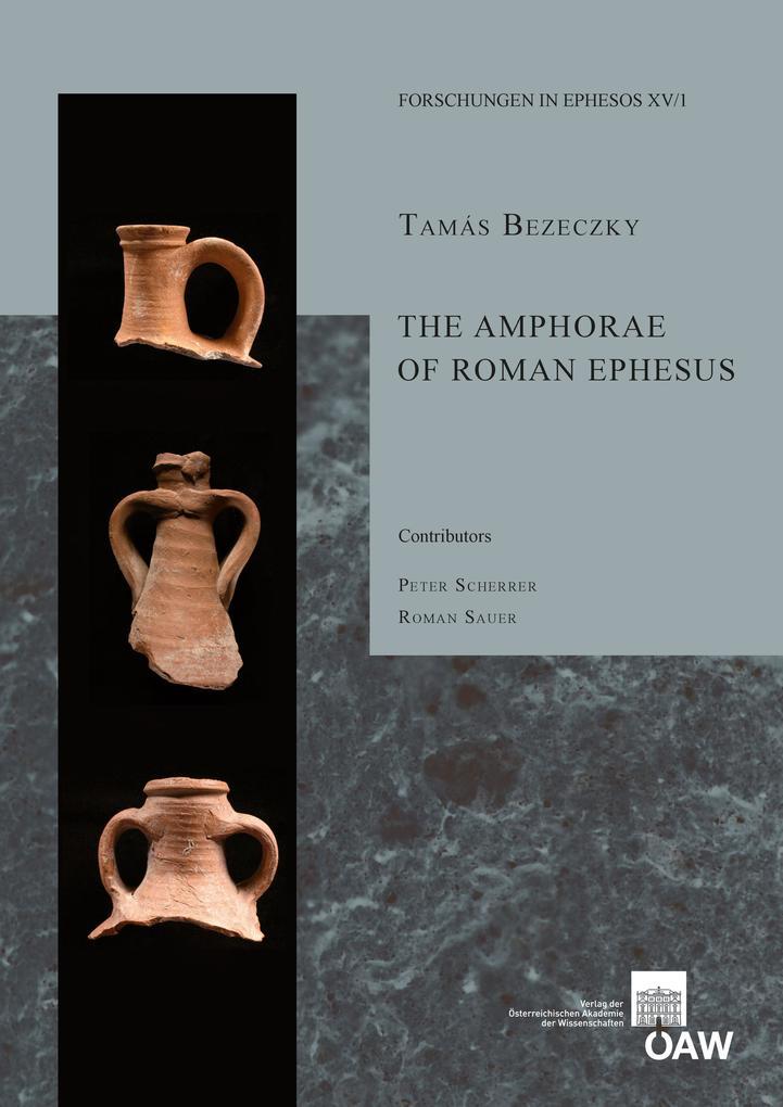 The Amphorae of Roman Ephesus als eBook von Tam...