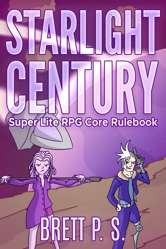 Starlight Century: Super Lite RPG Core Rulebook...
