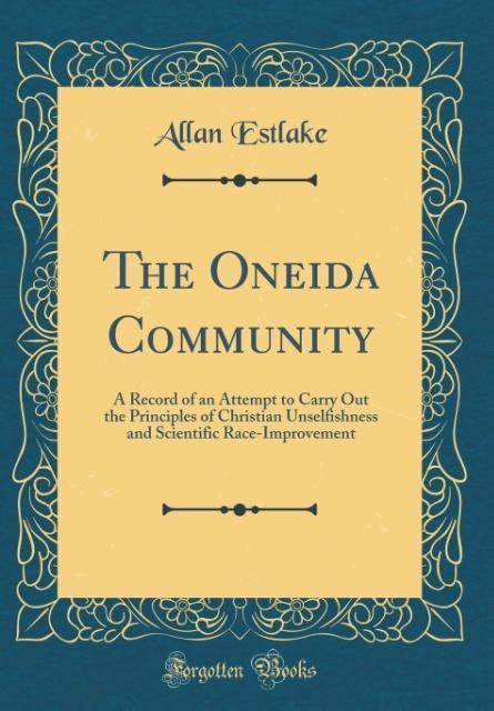 The Oneida Community als Buch von Allan Estlake