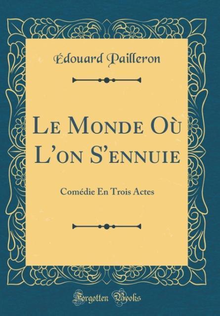 Le Monde Où L´on S´ennuie als Buch von Édouard ...