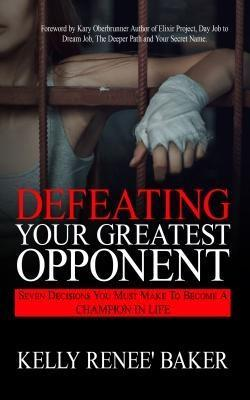 Defeating Your Greatest Opponent als eBook von ...