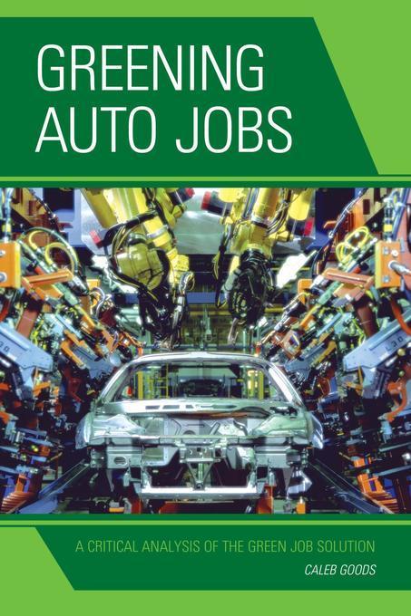 Greening Auto Jobs als eBook von Caleb Goods
