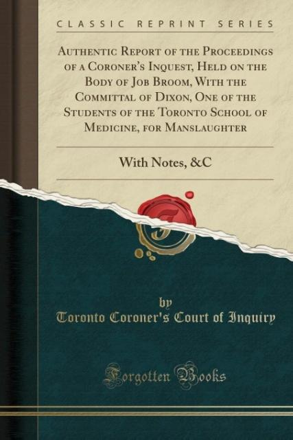 Authentic Report of the Proceedings of a Corone...