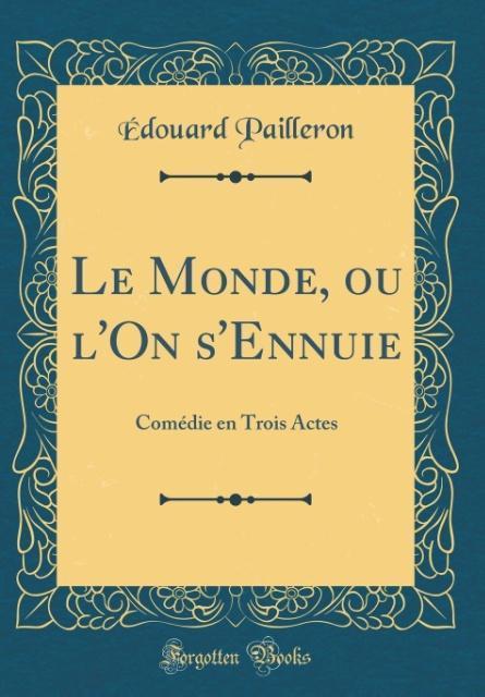 Le Monde, ou l´On s´Ennuie als Buch von Édouard...