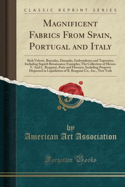 Magnificent Fabrics From Spain, Portugal and Italy als Taschenbuch von American Art Association