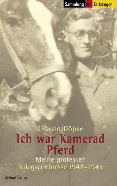 Ich war Kamerad Pferd als Buch von Oswald Döpke