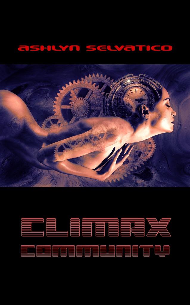 Climax Community als eBook von Ashlyn Selvatico