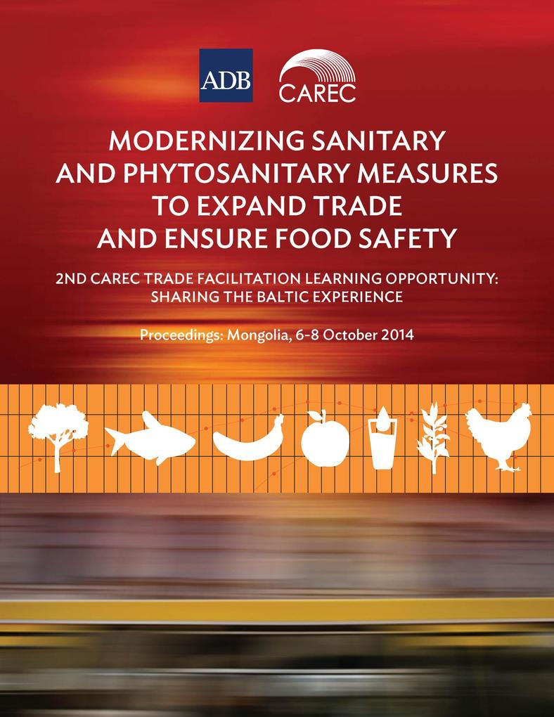 Modernizing Sanitary and Phytosanitary Measures to Expand Trade and Ensure Food Safety als eBook von