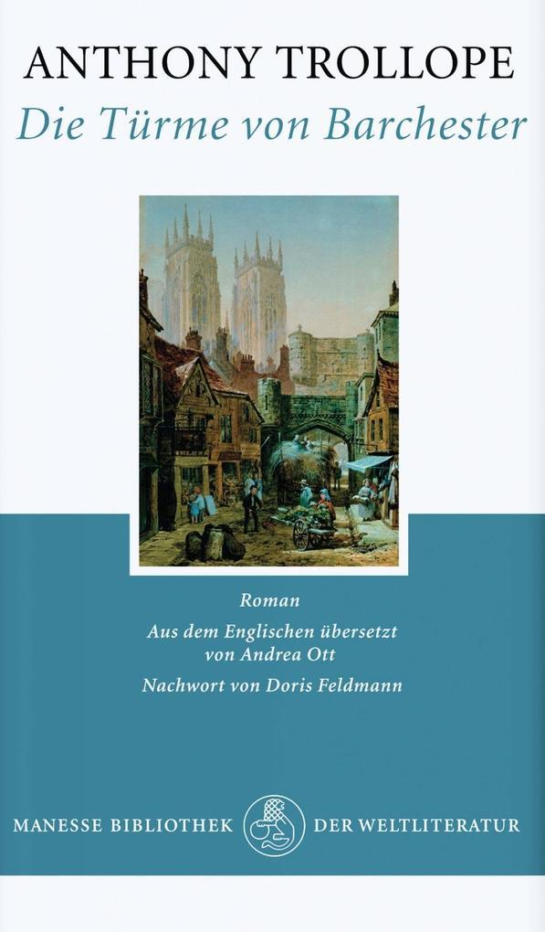 Die Türme von Barchester als Buch von Anthony Trollope, Doris Feldmann