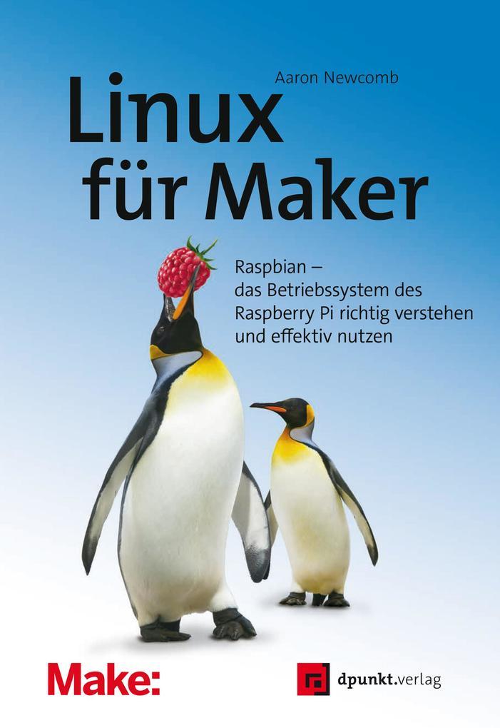 Linux für Maker als eBook von Aaron Newcomb