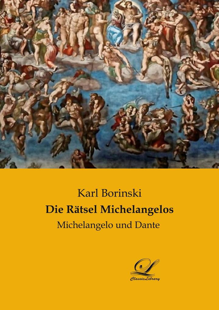 Die Rätsel Michelangelos als Buch von Karl Borinski