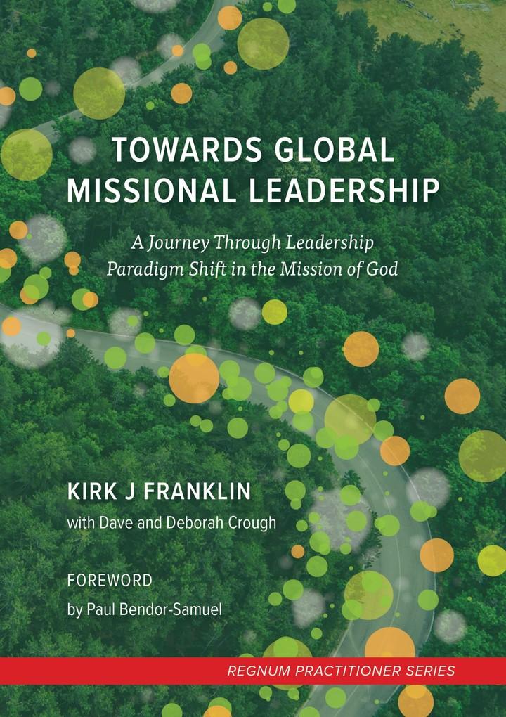 Towards Global Missional Leadership als eBook von Kirk Franklin