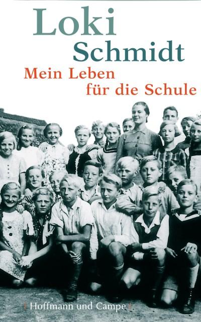 Mein Leben für die Schule als Buch von Loki Schmidt
