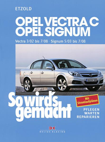 So wird's gemacht. Opel Vectra C ab 3/02 , Opel Signum ab 5/03 als Buch von Hans-Rüdiger Etzold