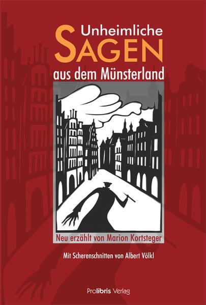Unheimliche Sagen aus dem Münsterland als Buch von Marion Kortsteger