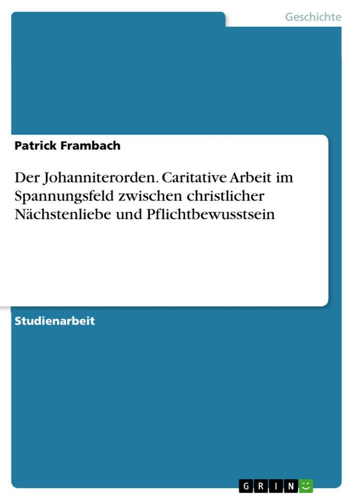 Der Johanniterorden. Caritative Arbeit im Spann...