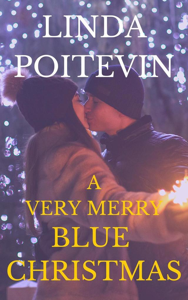 A Very Merry Blue Christmas (Ever After) als eBook von Linda Poitevin